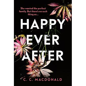 Happy Ever After by C C MacDonald