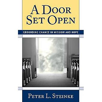 A Door Set Open - Grounding Change in Mission and Hope by Peter L. Ste