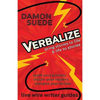 Verbalize bring stories to life  life to stories by Suede & Damon