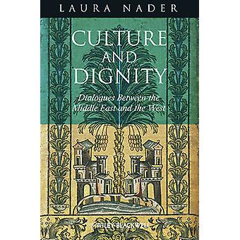 Culture and Dignity - Dialogues Between the Middle East and the West b