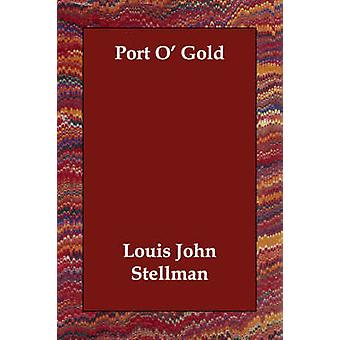 Port O Gold by Stellman & Louis John