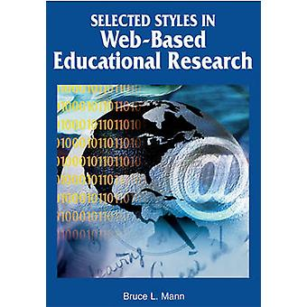 Selected Styles in WebBased Educational Research by Mann & Bruce L.