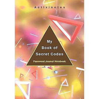 My Book of Secret Codes. Password Journal Notebook by Activinotes