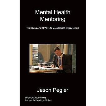 Mental Health Mentoring by Pegler & Jason