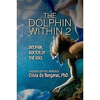 The Dolphin Within 2 Dolphin Doctor of the Soul by Olivia & de Bergerac
