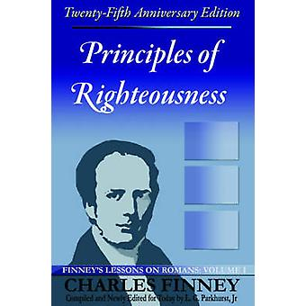Principles of Righteousness Finneys Lessons on Romans Volume I by Finney & Charles Grandison