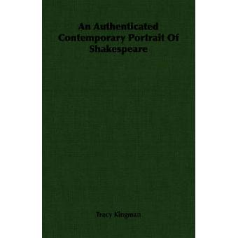 An Authenticated Contemporary Portrait Of Shakespeare by Kingman & Tracy