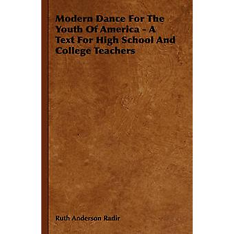 Modern Dance for the Youth of America  A Text for High School and College Teachers by Radir & Ruth Anderson