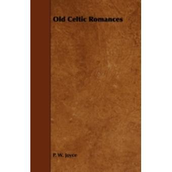 Old Celtic Romances by Joyce & P. W.