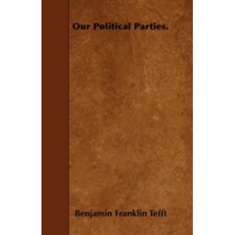 Our Political Parties. by Tefft & Benjamin Franklin
