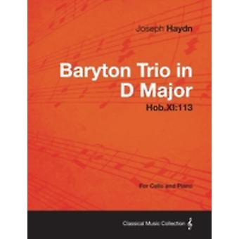 Baryton Trio in D Major Hob.XI113  For Cello and Piano by Haydn & Joseph