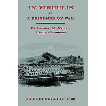 In Vincululis or The Prisoner of War by Keiley & Anthony M.