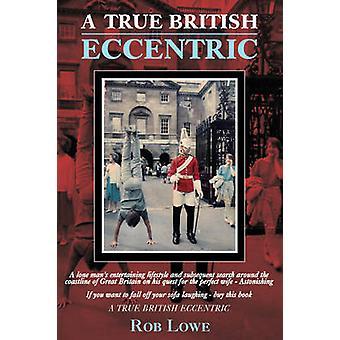 A True British Eccentric by Lowe & Rob
