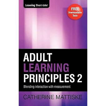 Adult Learning Principles 2 by Mattiske & Catherine
