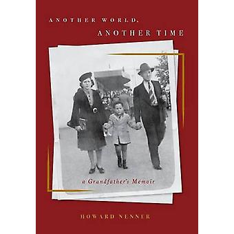 Another World Another Time A Grandfathers Memoir by Nenner & Howard
