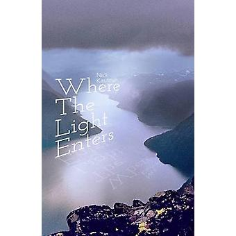 Where the Light Enters by Kaufman & Nick