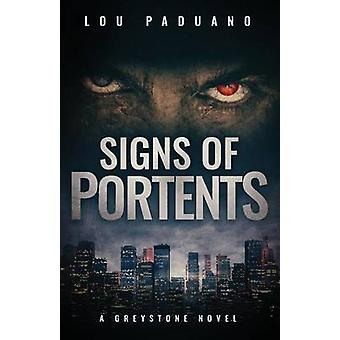 Signs of Portents A Greystone Novel by Paduano & Lou