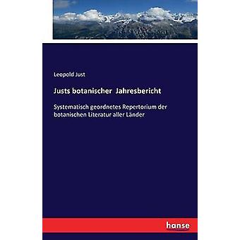 Justs botanischer  JahresberichtSystematisch geordnetes Repertorium der botanischen Literatur aller Lnder by Just & Leopold