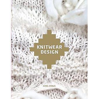 Knitwear Design by Carol Brown - 9781780670584 Book