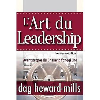 LArt du Leadership Troisime dition by HewardMills & Dag