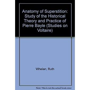 Anatomy of Superstition - Study of the Historical Theory and Practice