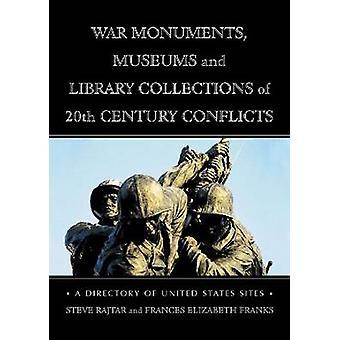 Monuments de guerre - Musées et collections de bibliothèques de Confl du 20ème siècle