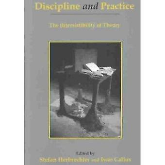 Discipline and Practice - The (Ir)resistibility of Theory by Stefan He