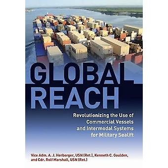 Global Reach - Revolutionizing the Use of Commercial Vessels and Inter