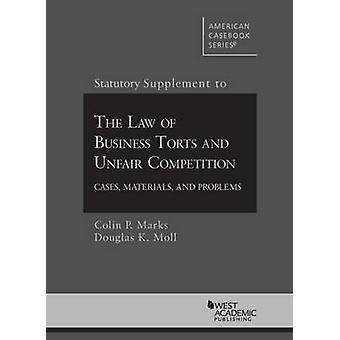 Statutory Supplement to Business Torts - Cases and Materials by Colin