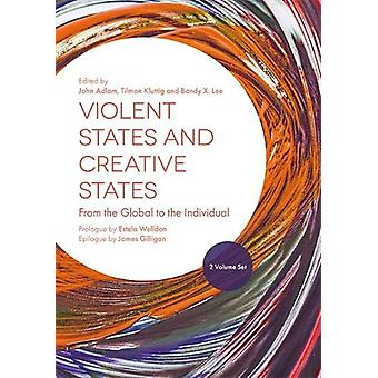 Violent States and Creative States - From the Global to the Individual
