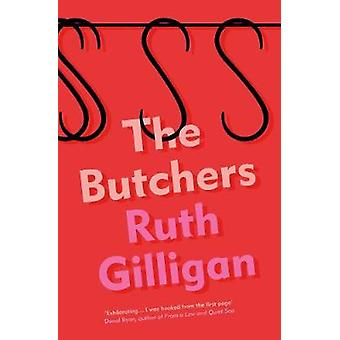 The Butchers by Ruth Gilligan - 9781786499448 Book