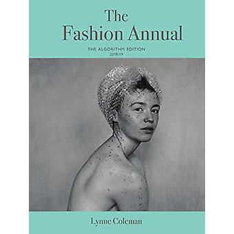 The Fashion Annual - The Algorithm Edition 2018/19 by Lynne Coleman -