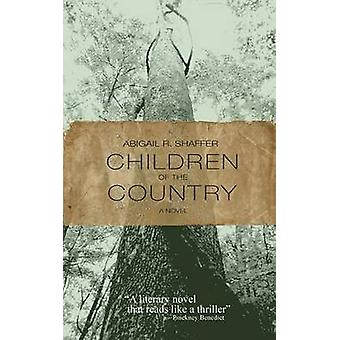 Children of the Country by Abigail R Shaffer - 9781937402976 Book
