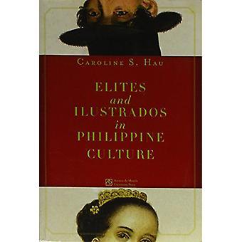 Elites and Ilustrados in Philippine Culture by Caroline S. Hau - 9789