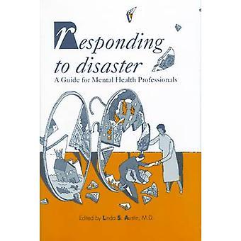 Respondendo ao Desastre - Um Guia para Profissionais de Saúde Mental por Li