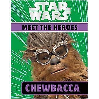 Star Wars Meet the Heroes Chewbacca by DK - 9780241387795 Book