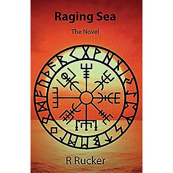 RAGING SEA - The Novel by Ronald Rucker - 9781543959178 Book