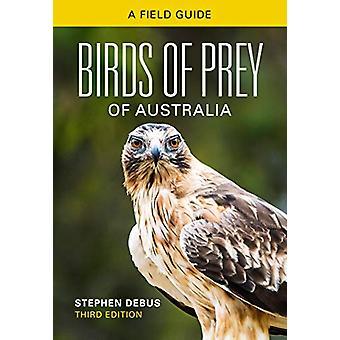 Birds of Prey of Australia - A Field Guide by Stephen Debus - 97814863