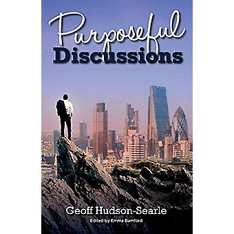 Purposeful Discussions by Geoff Hudson-Searle - 9781838593285 Book