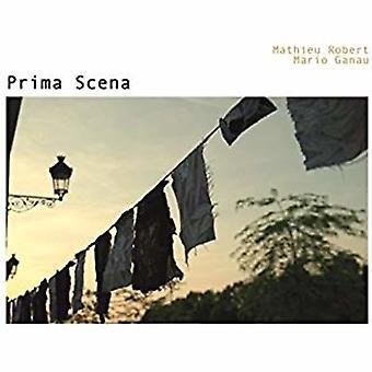Mathieu Robert & Mario Ganau - Prima Scena [CD] USA import
