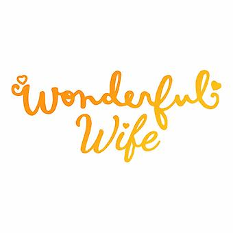 Ultimate Crafts Hotfoil Stamp Wonderful Wife (3 x 1.3in) (ULT158106)