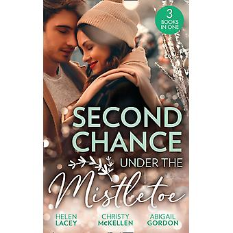 Second Chance Under The Mistletoe by Lacey & HelenMcKellen & ChristyGordon & Abigail