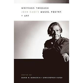 Writings through John Cage`s Music Poetry and Art
