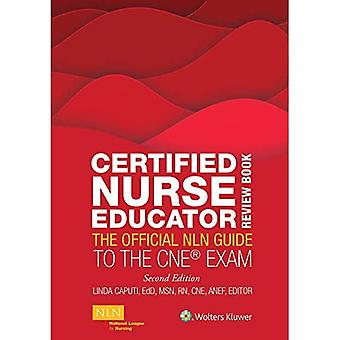 Certified Nurse Educator Review Book: The Official NLN Guide to the CNE Exam� (NLN)
