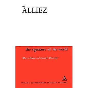 Signature of the World: Hvad er Deleuze og Guattari's filosofi? (Athlone Contemporary European Thinkers Series): Hvad er Deleuze og Guattari's ... (Athlone Moderne Europæiske Tænkere)
