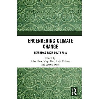 Engendering Climate Change by Edited by ASHA Hans & Edited by Nitya Rao & Edited by Anjal Prakash & Edited by Amrita Patel