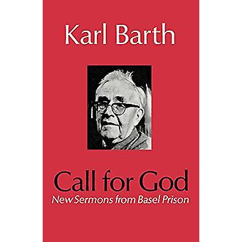 Call for God - New Sermons from Basel Prison by Karl Barth - 978033400