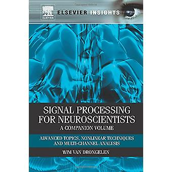 Signal Processing for Neuroscientists - A Companion Volume - Advanced