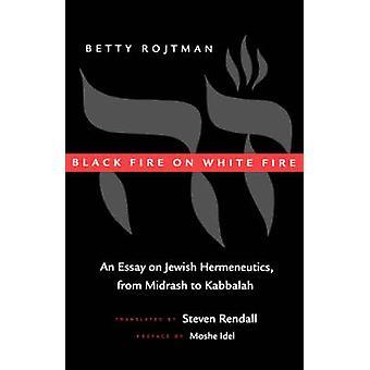 Svart eld på vit eld - En essä om judiska hermeneutiker - från Midr