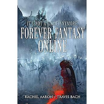 Forever Fantasy Online by Rachel Aaron - 9780692171622 Book